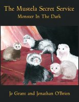 "Monster In The Dark (Book 2 of ""The Mustela Secret Service"")"